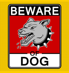Beware of angry dog pop art vector