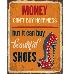 Retro metal sign Money cany buy happiness but it vector