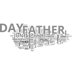 Why did we start to celebrate father s day text vector