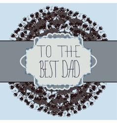 Original design of card for Fathers day vector image
