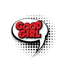 Comic text good girl sound effects pop art vector image
