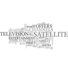 Why direct tv satellite tv text word cloud concept vector