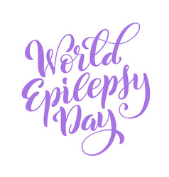 world epilepsy day march 26 template for poster vector image
