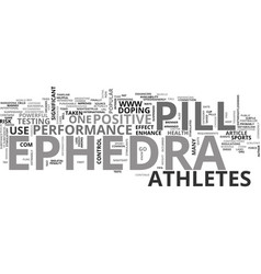 why do athletes usethe ephedra pill text word vector image vector image