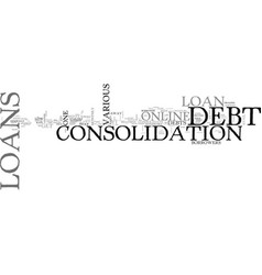 Avail online loans to consolidate your debts text vector