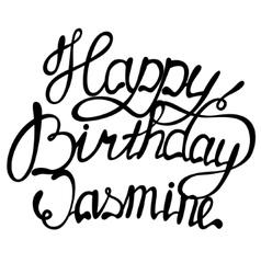 Happy birthday jasmine name lettering vector