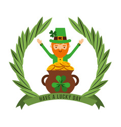 have a lucky day leprechaun cauldron treasure vector image
