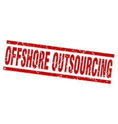 square grunge red offshore outsourcing stamp vector image