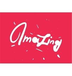Amazing lettering inscription Useful for print vector