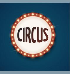 circus retro label round bulb lamps frame shine vector image