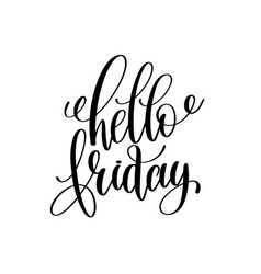 Hello friday black and white hand lettering vector