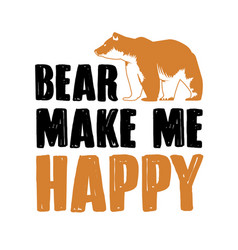 bear quote and saying best for print design like vector image