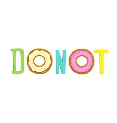 do not eat donut hand lettering sign design vector image