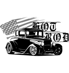 hot rod classicshotrod originalsloud and fast vector image