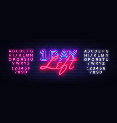 one day left neon sign only 1 day left vector image