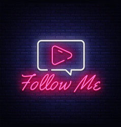 Follow me neon text design template vector