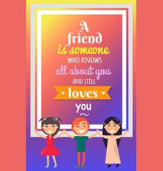 three friends and great quotation on background vector image