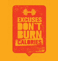 excuses do not burn calories sport and fitness vector image