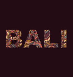 inscription bali in style abstract hand vector image