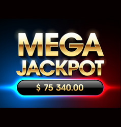 Mega jackpot banner for lottery or casino games vector