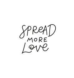 Spread more love quote simple lettering sign vector
