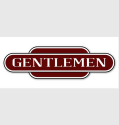 Gentlemen toilet station name sign vector