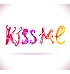 Kiss me - text abstract vector image