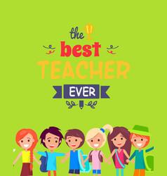 best teacher ever colorful congratulation postcard vector image