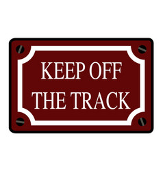 Keep off the track station sign vector