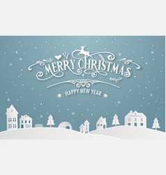 merry christmas and happy new year of snowy home vector image