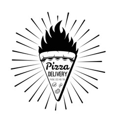 pizza delivery label pizza slice fire vector image