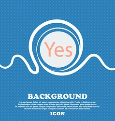 Yes sign icon Positive check symbol Blue and white vector