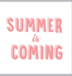 cute pink cartoon lettering summer is coming vector image