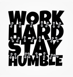 work hard stay humble shirt and apparel design vector image
