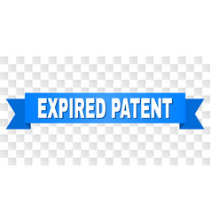 Blue tape with expired patent title vector