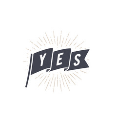 flag yes old school flag banner vector image
