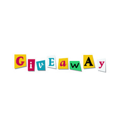 Giveaway banner card with cutout colours letters vector