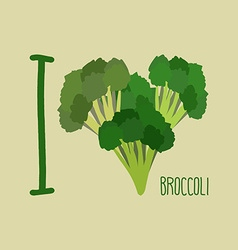 I love Broccoli Heart of green broccoli vector image
