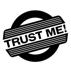 Trust me black stamp vector