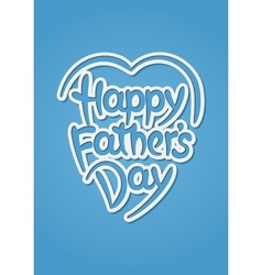 Happy fathers day hand-drawn lettering vector image vector image