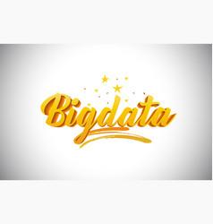 Bigdata golden yellow word text with handwritten vector