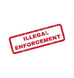 Illegal enforcement text rubber stamp vector