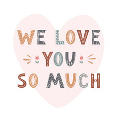 Love you so much lettering in scandinavian vector