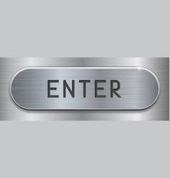 Enter metal shield brushed steel plate on metal vector