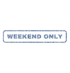 Weekend only textile stamp vector