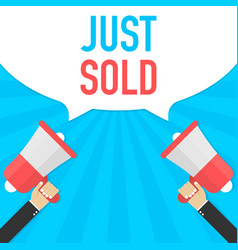 hand holding megaphone with just sold announcement vector image