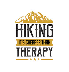 Hiking quote and saying best for print like vector