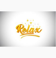 Relax golden yellow word text with handwritten vector
