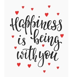 Happiness is being with you quote typography vector
