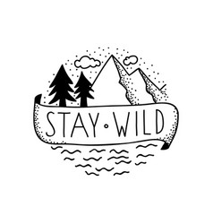 Stay wild vector